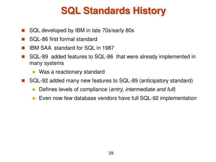 SQL developed by IBM in late 70s/early 80s