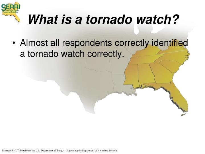 What is a tornado watch?