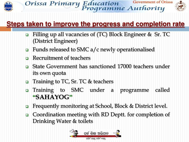 Steps taken to improve the progress and completion rate