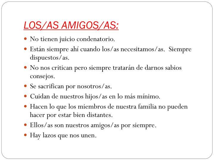 LOS/AS AMIGOS/AS: