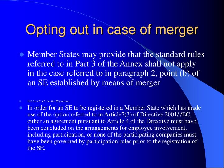 Opting out in case of merger