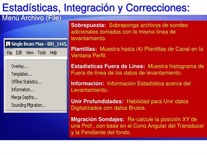 Estadísticas, Integración y Correcciones:
