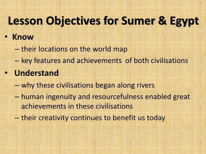 Lesson objectives for sumer egypt