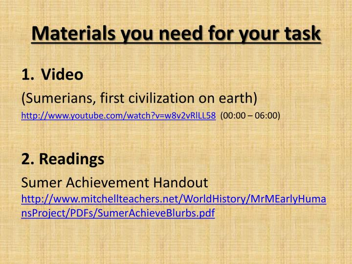 Materials you need for your task