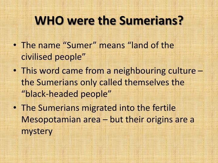 WHO were the Sumerians?