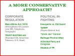 a more conservative approach