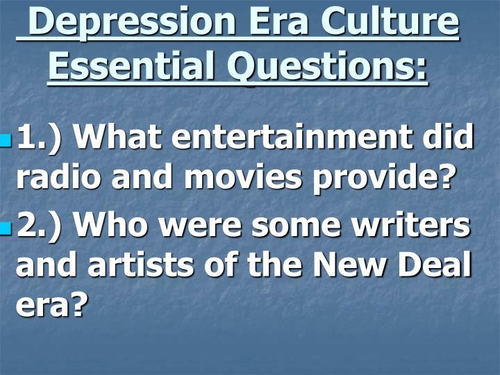 Depression Era Culture Essential Questions: