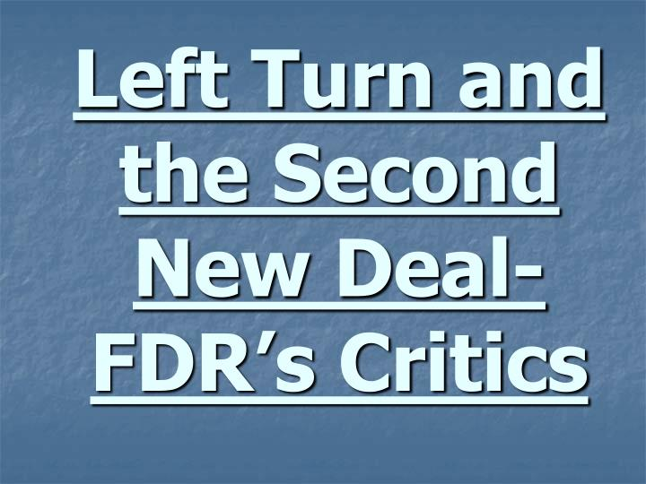 Left Turn and the Second New Deal-