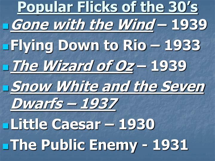 Popular Flicks of the 30's