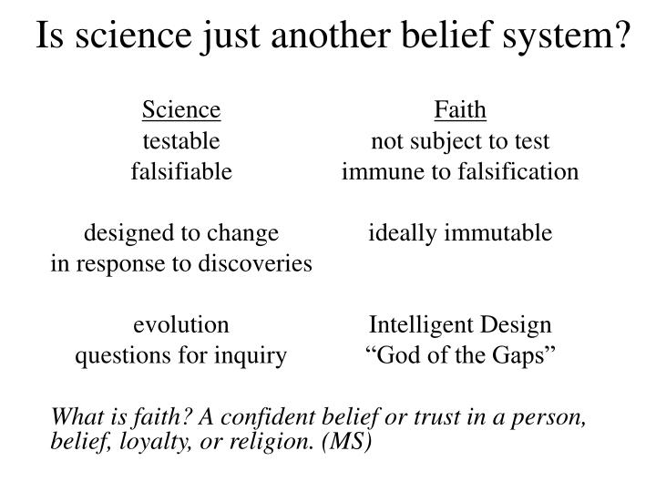 Is science just another belief system?
