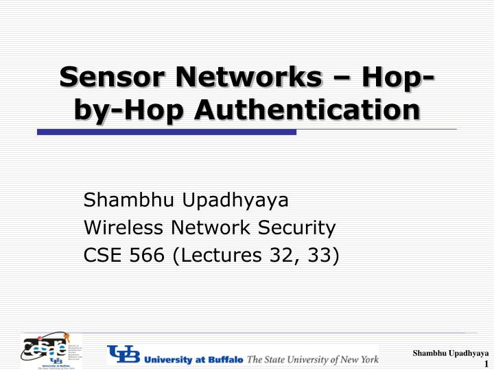 Sensor networks hop by hop authentication
