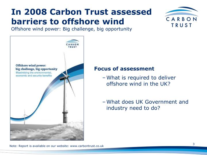 In 2008 Carbon Trust assessed barriers to offshore wind