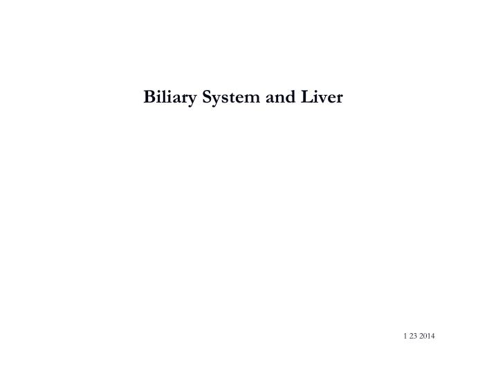 Biliary system and liver