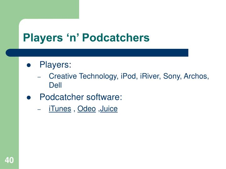 Players 'n' Podcatchers