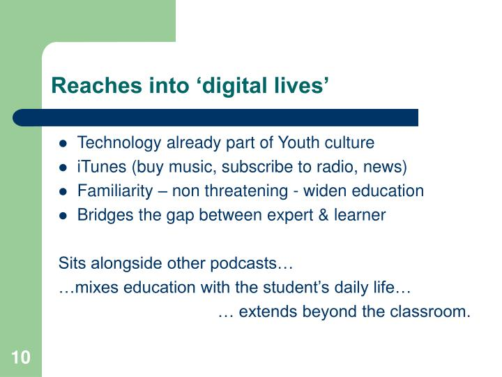 Reaches into 'digital lives'