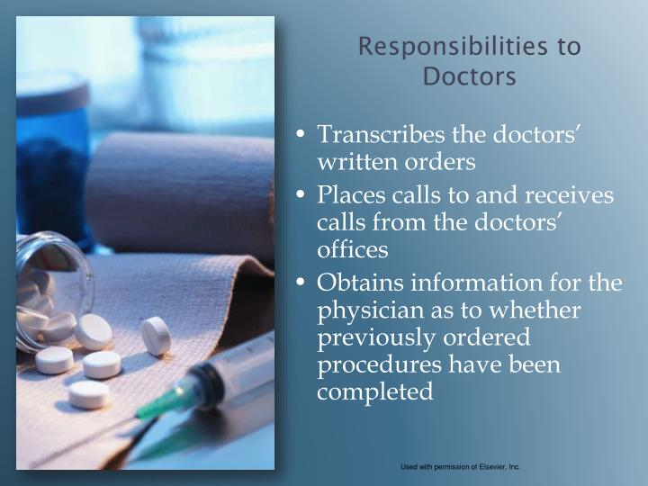 Transcribes the doctors' written orders