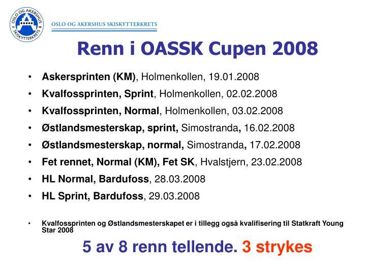 Renn i OASSK Cupen 2008