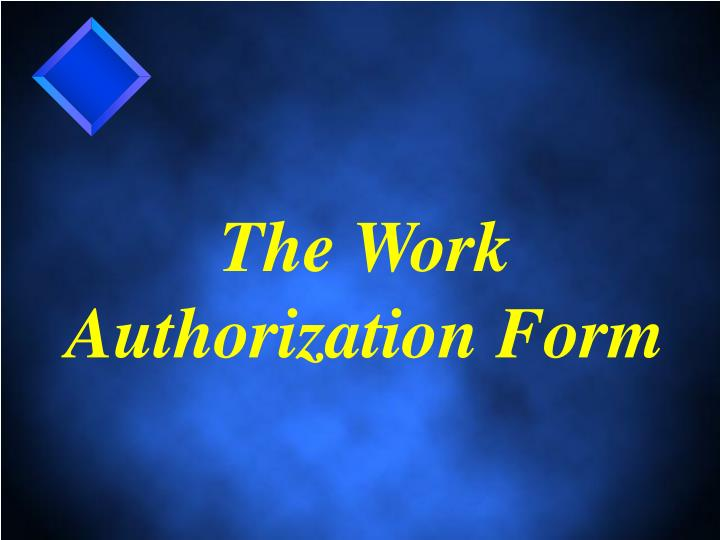 The Work Authorization Form