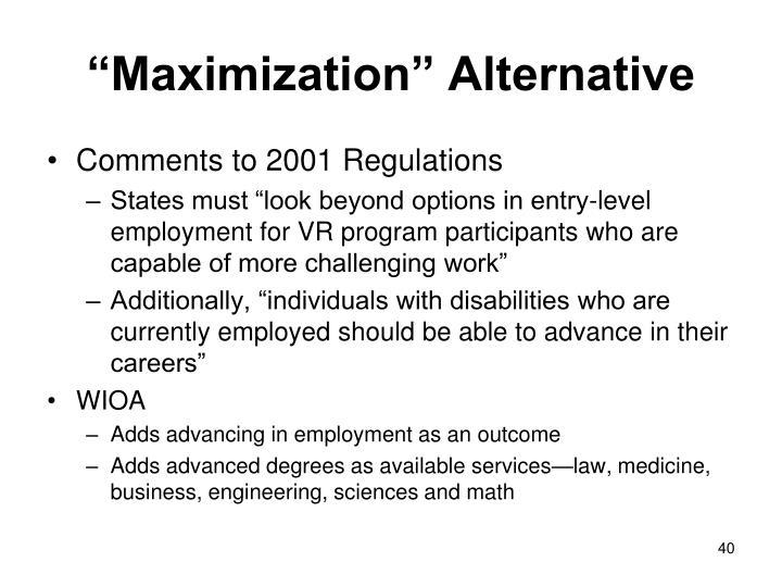 """Maximization"" Alternative"