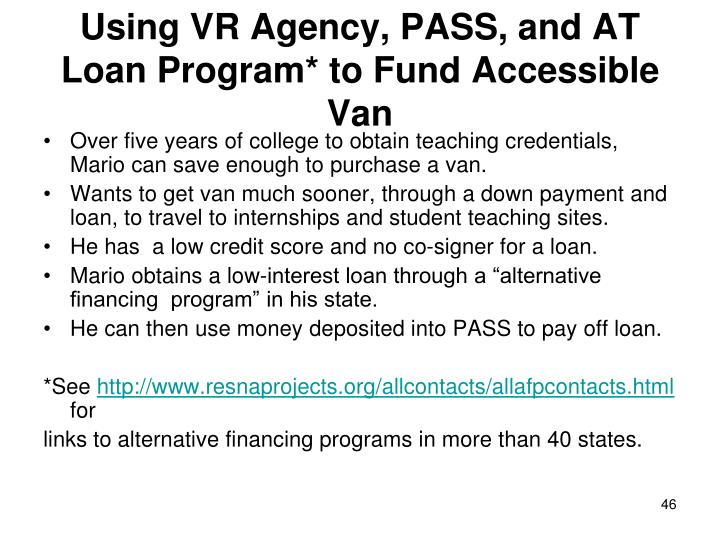Using VR Agency, PASS, and AT Loan Program* to Fund Accessible Van