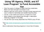 using vr agency pass and at loan program to fund accessible van