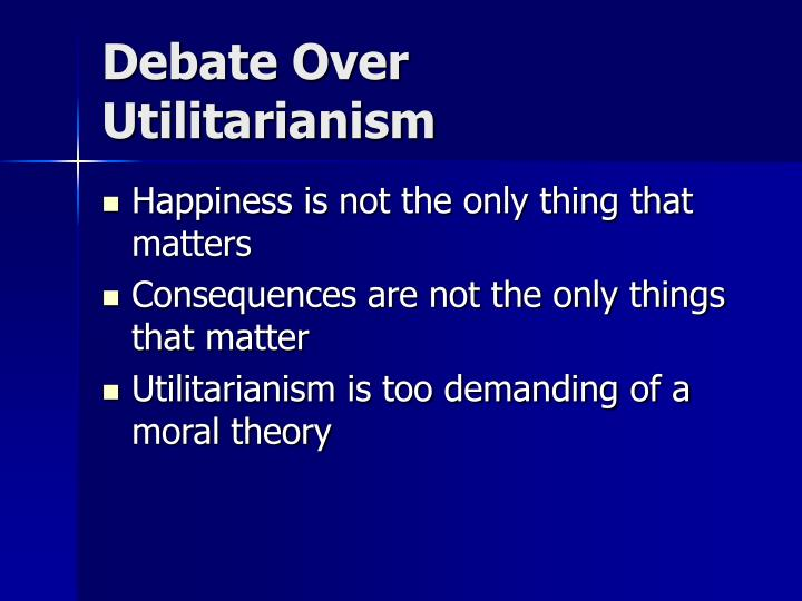 Debate Over Utilitarianism