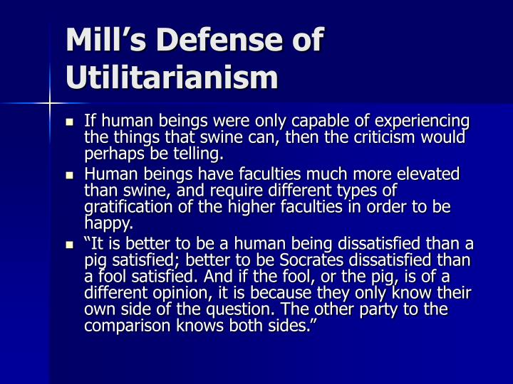 Mill s defense of utilitarianism