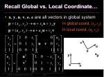 recall global vs local coordinate