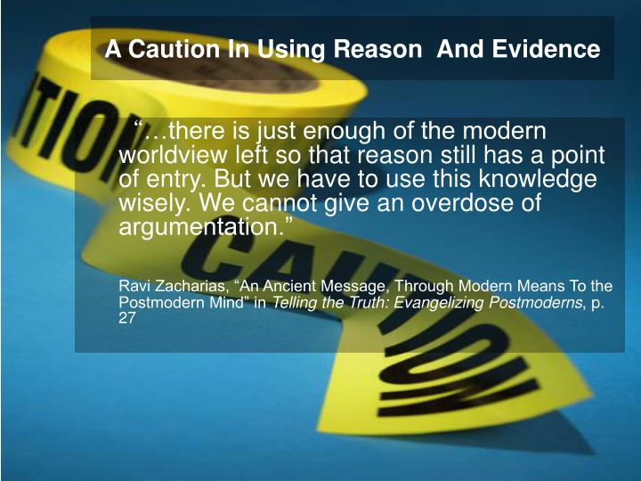 A Caution In Using Reason  And Evidence