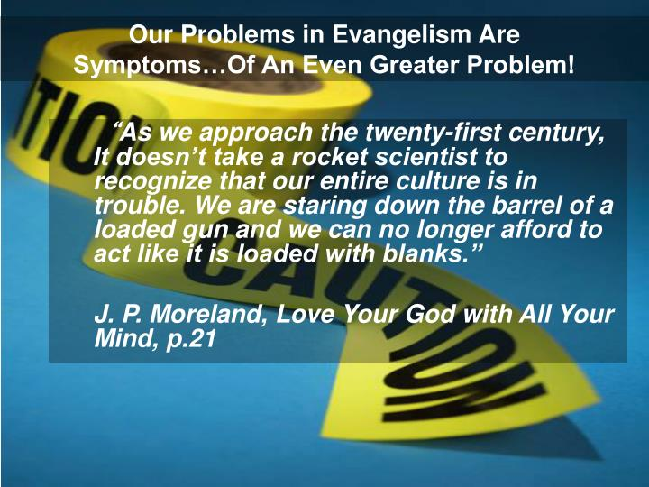 Our Problems in Evangelism Are