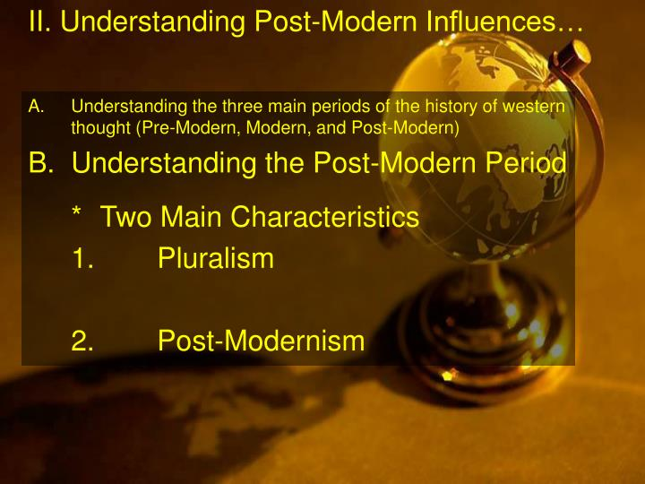 II. Understanding Post-Modern Influences…