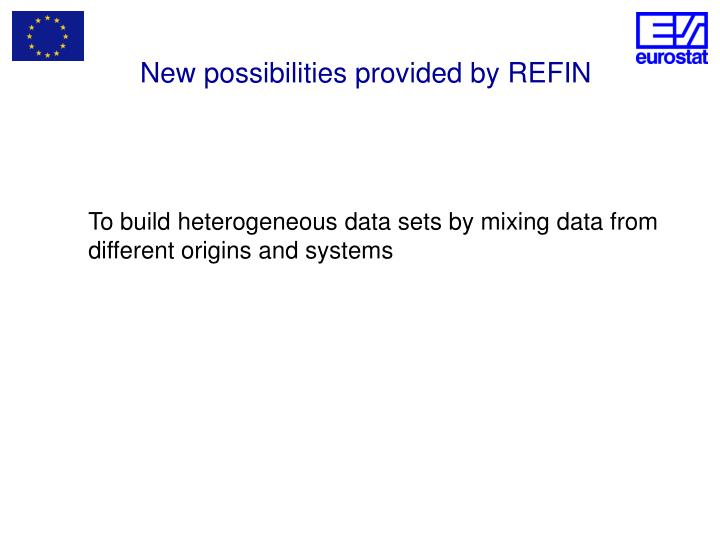 New possibilities provided by REFIN