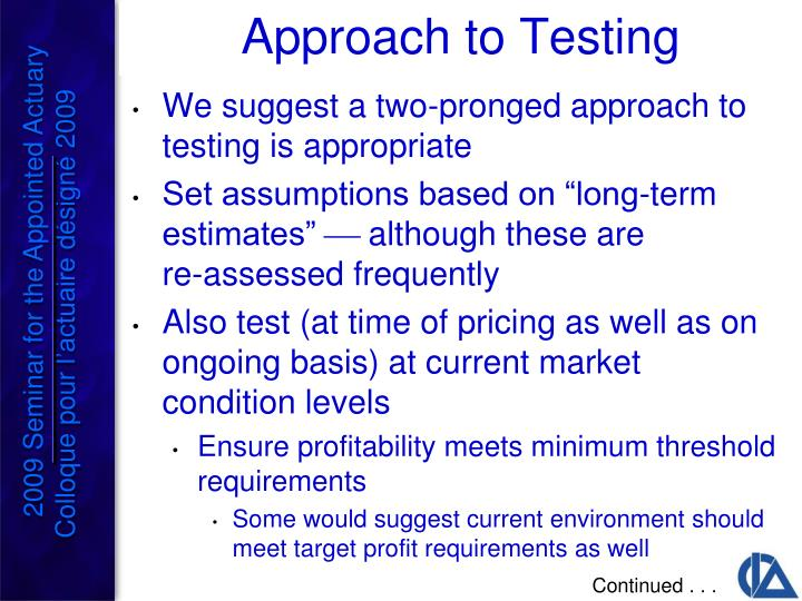 We suggest a two-pronged approach to testing is appropriate