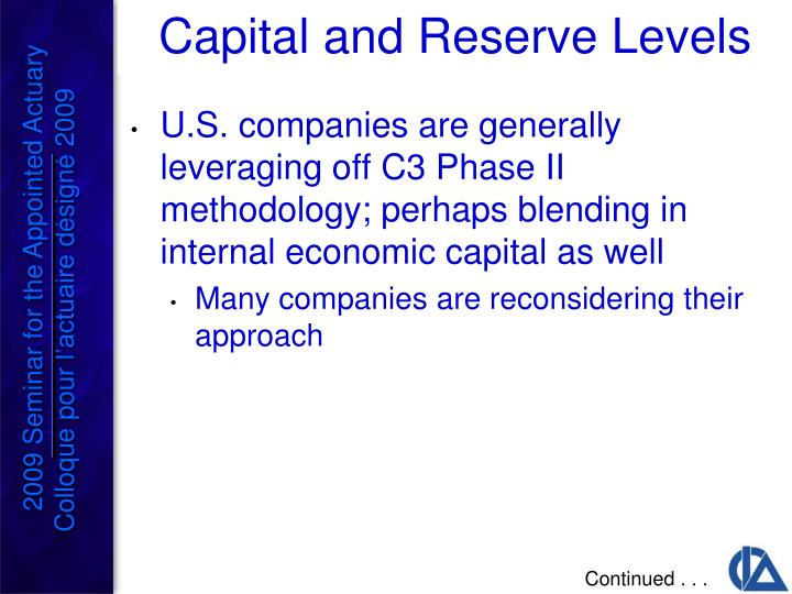 U.S. companies are generally leveraging off C3 Phase II methodology; perhaps blending in internal economic capital as well