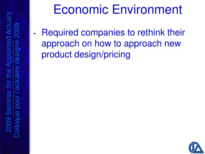 Required companies to rethink their approach on how to approach new product design/pricing