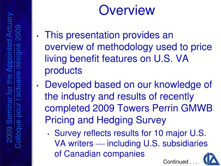 This presentation provides an overview of methodology used to price living benefit features on U.S. VA products