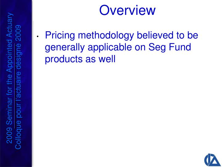 Pricing methodology believed to be generally applicable on Seg Fund products as well