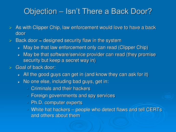 Objection – Isn't There a Back Door?