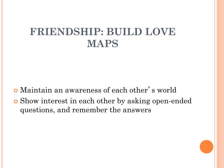 FRIENDSHIP: BUILD LOVE MAPS