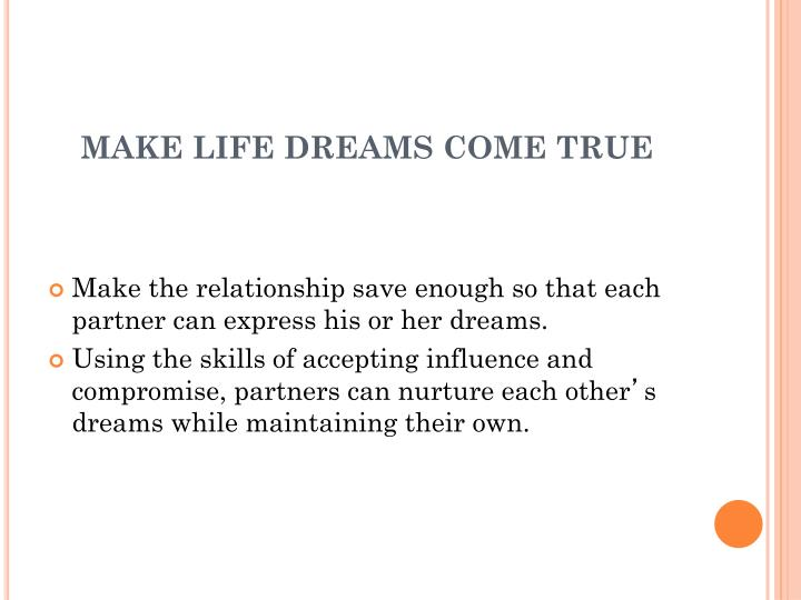 MAKE LIFE DREAMS COME TRUE
