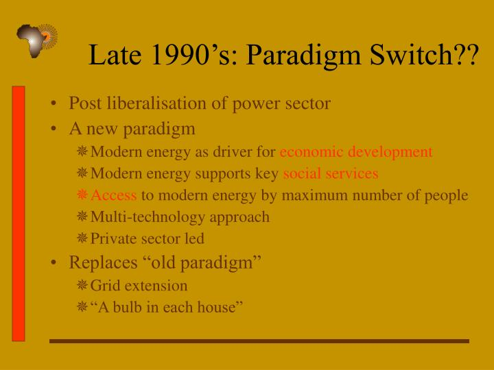 Late 1990's: Paradigm Switch??