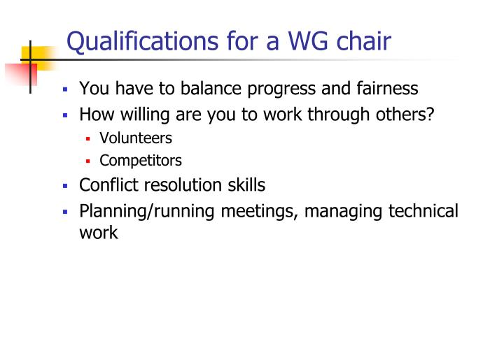Qualifications for a WG chair