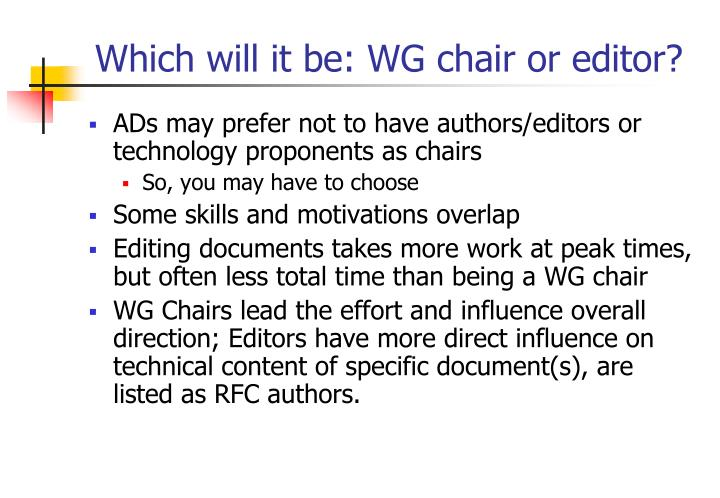 Which will it be: WG chair or editor?