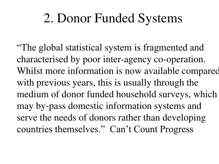 2. Donor Funded Systems