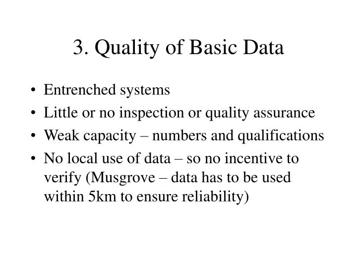 3. Quality of Basic Data