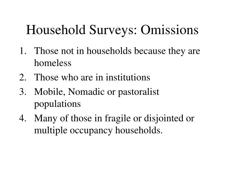 Household Surveys: Omissions