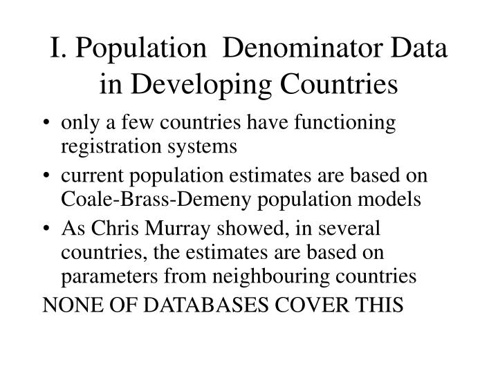 I. Population  Denominator Data  in Developing Countries