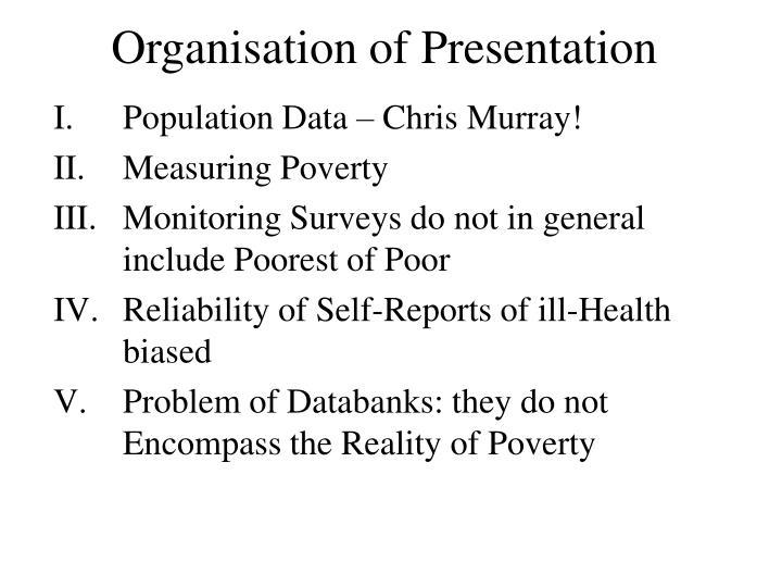 Organisation of Presentation