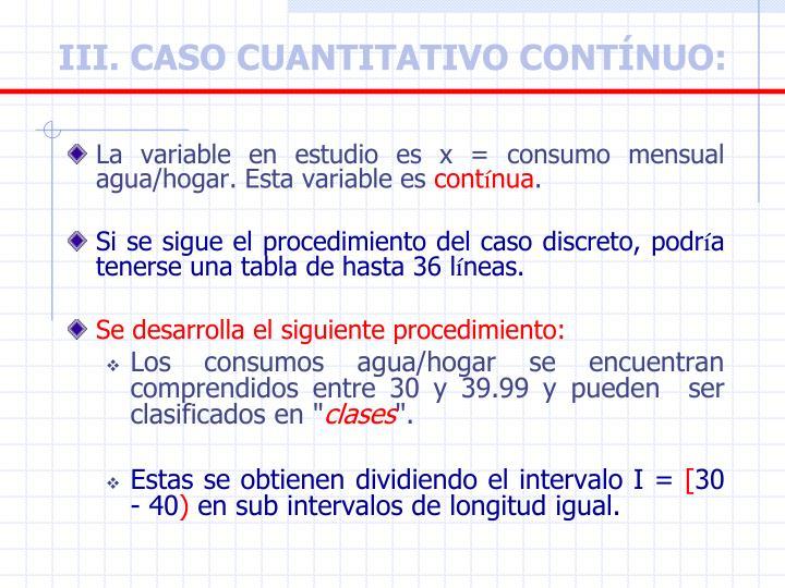 III. CASO CUANTITATIVO CONTÍNUO: