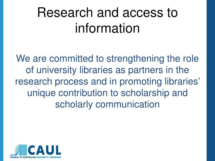 R esearch and access to information